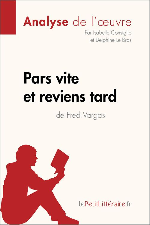 Pars vite et reviens tard de Fred Vargas (Analyse de l'oeuvre)  - Delphine Le Bras  - lePetitLittéraire.fr  - lePetitLittéraire  - Isabelle Consiglio