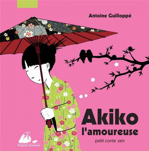 Akiko l'amoureuse ; petit conte zen