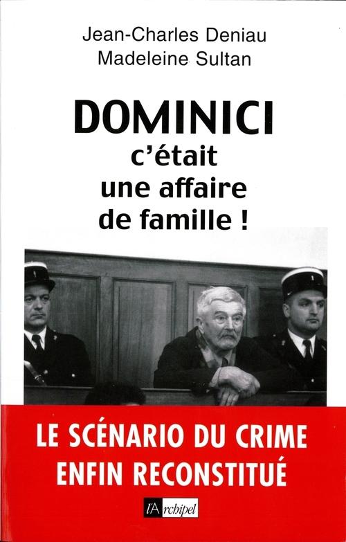 Dominici ; c'etait une affaire de famille !