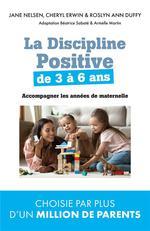 Couverture de La discipline positive de 3 à 6 ans ; accompagner les années de maternelle