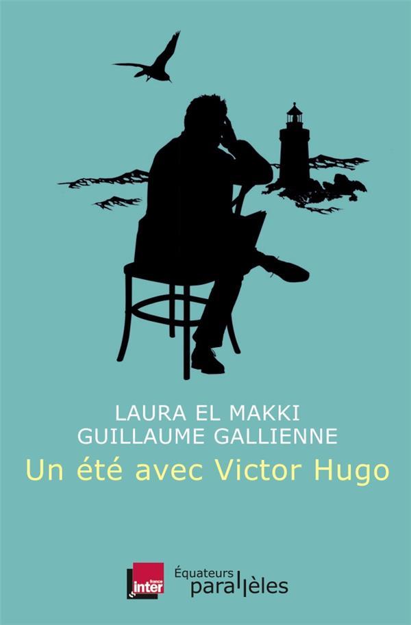Un été avec ; Victor Hugo