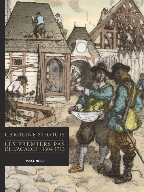 Les premiers pas de l'acadie, 1604-1713