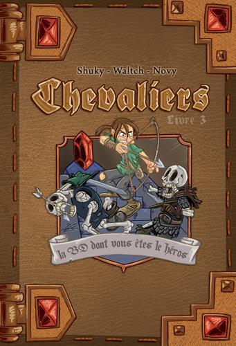 Chevaliers ; journal d'un héros T.3 ; la cité ensevelie