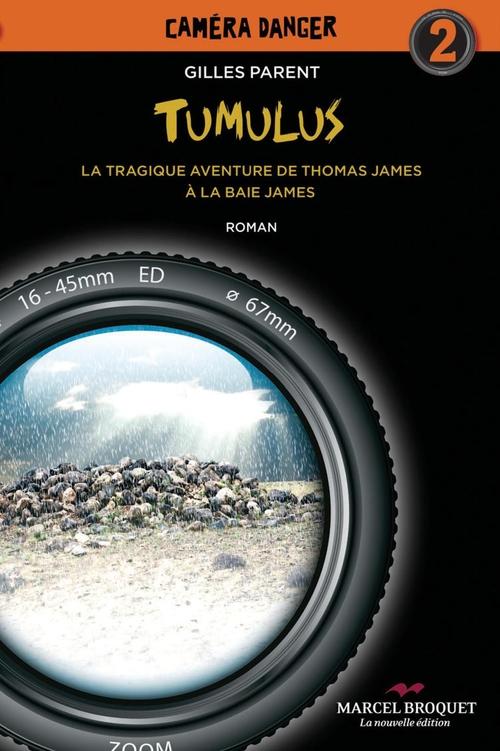 Tumulus : la tragique aventure de thomas james a la baie james