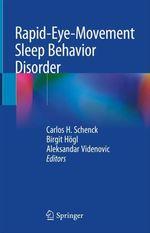 Rapid-Eye-Movement Sleep Behavior Disorder  - Carlos H. Schenck - Aleksandar Videnovic - Birgit Högl