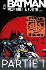 Batman - Meurtrier & fugitif - Tome 2 - Partie 1  - Devin Grayson - Greg Rucka - Chuck Dixon - Ed Brubaker