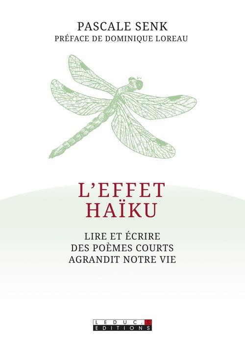 L'effet haïku ; lire et écrire des poèmes courts agrandit notre vie