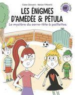 Vente EBooks : Les énigmes d'Amédée et Pétula T.3 ; le mystère du serre-tête à paillettes  - Claire Clément - Marion Piffaretti