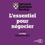 Vente AudioBook : L'essentiel pour négocier  - Richard LUECKE - Michael Watkins - HARVARD BUSINESS REVIEW