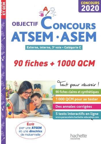 OBJECTIF CONCOURS  -  ATSEMASEM  -  EXTERNE, INTERNE, 3E VOIE  -  CATEGORIE C  -  90 FICHES + 1000 QCM (EDITION 2020) LEFEBVRE/BLANCHARD