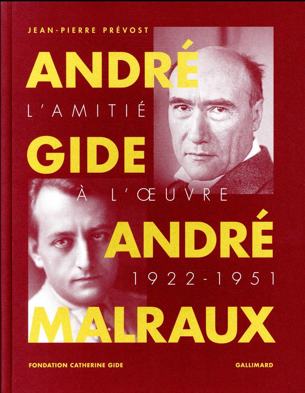 André Gide et André Malraux ; l'amitié à l'oeuvre (1922-1951)