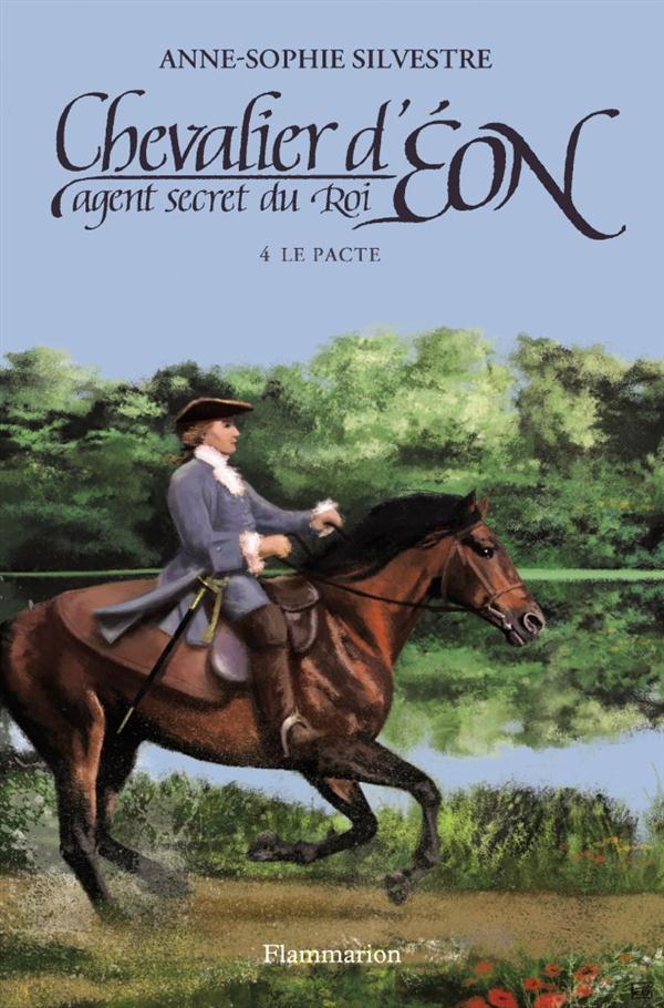 Chevalier d'Eon, agent secret du roi t.4 ; le pacte