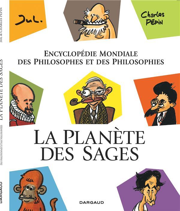 La planète des sages ; encyclopédie mondiale des philosophes et des philosophies
