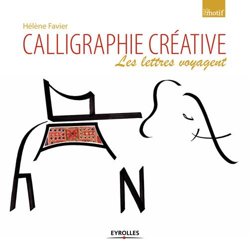 Calligraphie créative ; les lettres voyagent