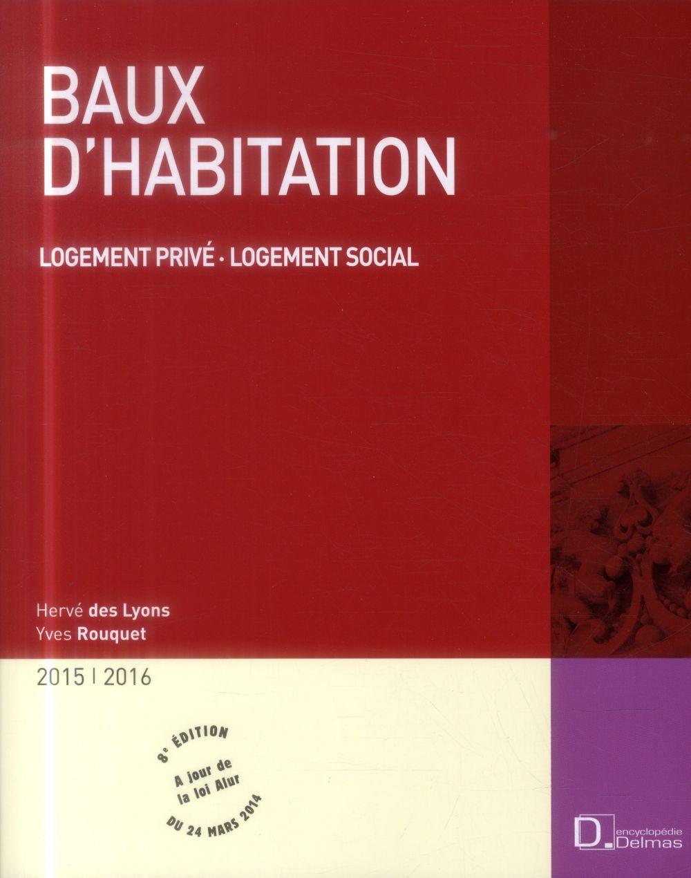 Baux d'habitation ; logement privé ; logement social (édition 2015/2016)