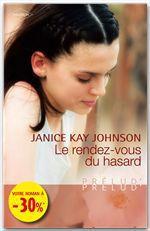Vente EBooks : Le rendez-vous du hasard  - Janice Kay Johnson