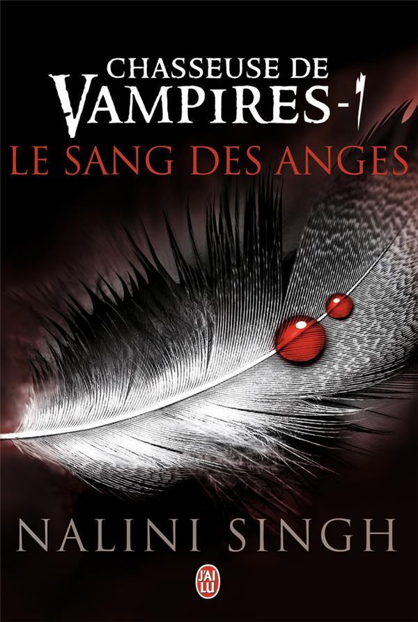 Chasseuse de vampires T.1 ; le sang des anges