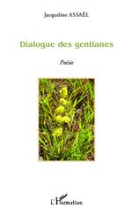 Vente Livre Numérique : Dialogue des gentianes  - Jacqueline Assaël