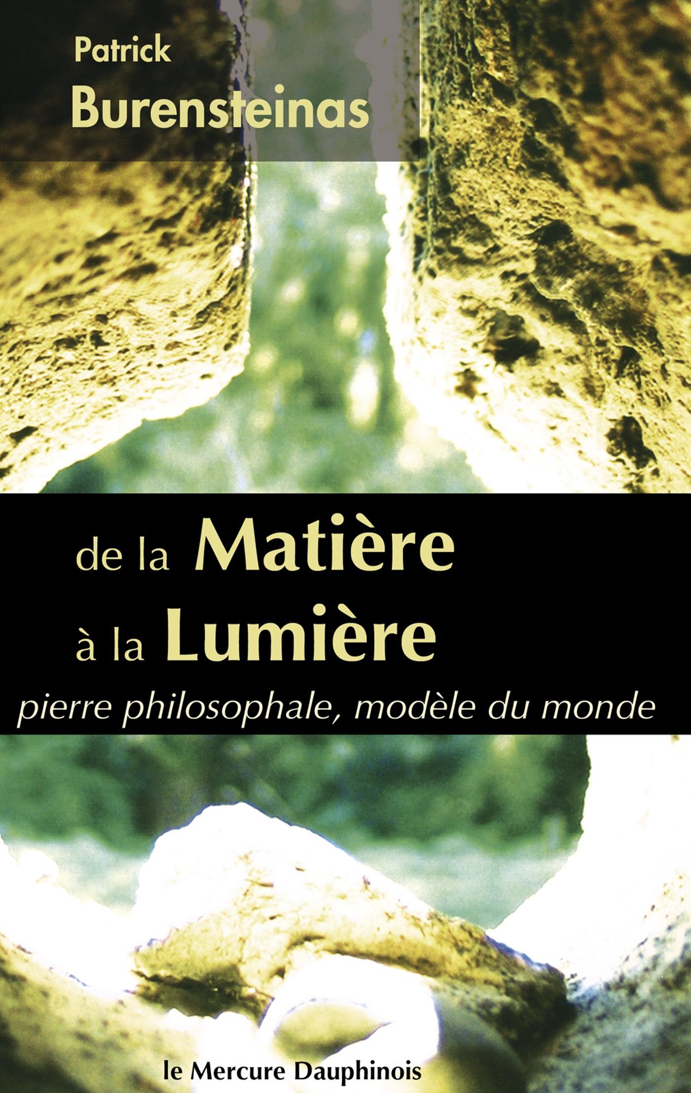 De la matière à la lumière ; pierre philosophale, modèle du monde
