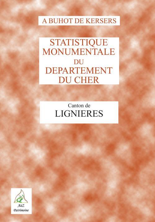 Statistique historique et monumentale du Cher - Lignières