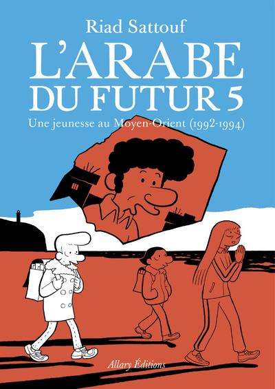 L'Arabe du futur T.5 ; une jeunesse au Moyen-Orient (1992-1994)