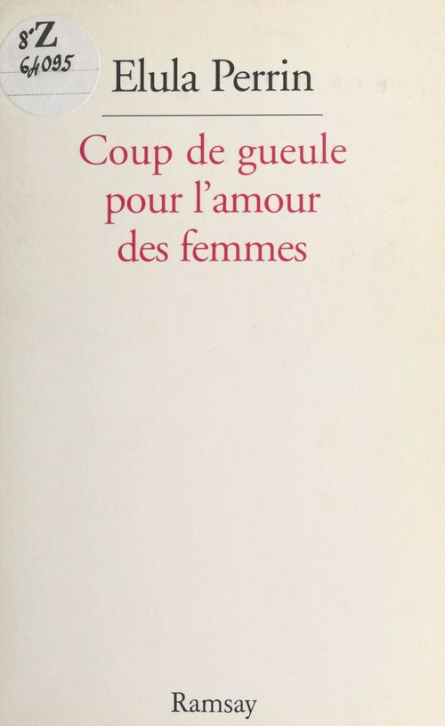 Coup de gueule pour l'amour des femmes