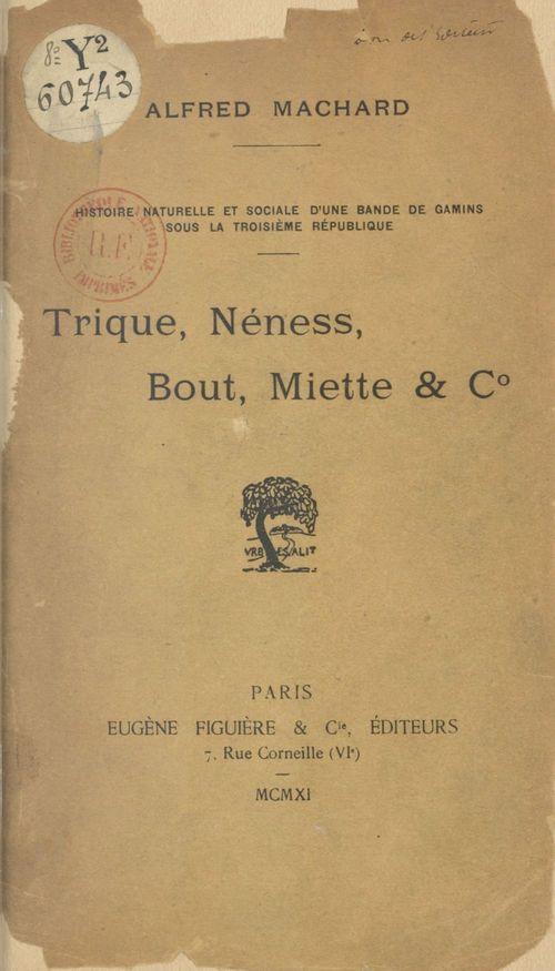 Trique, Néness, Bout, Miette et C°