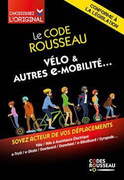 Code Rousseau ; vélos et autres e-mobilités