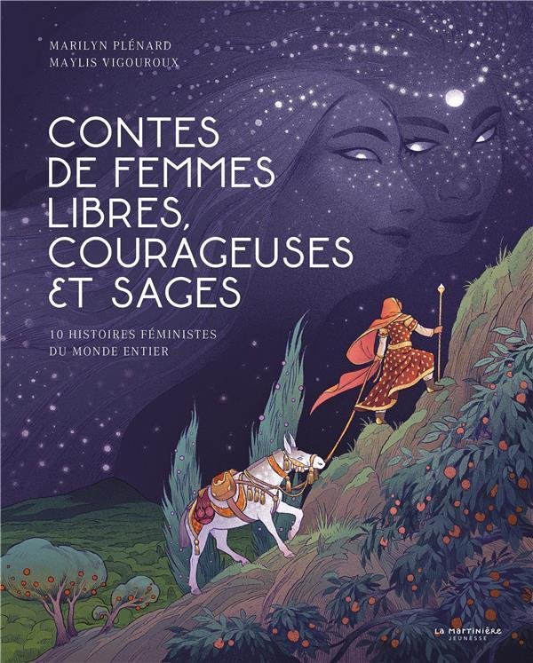 Contes de femmes libres, courageuses et sages ; 10 histoires féministes du monde entier