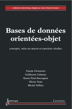 Bases De Donnees Orientees Objet ; Concepts, Mise En Oeuvre Et Exercices Resolus