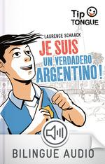 Vente Livre Numérique : Je suis un verdadero Argentino ! - collection Tip Tongue - A2 intermédiaire - dès 12 ans  - Laurence Schaack