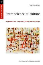 Vente EBooks : Entre science et culture ; introduction à la philosophie des sciences  - Yvon, Gauthier,