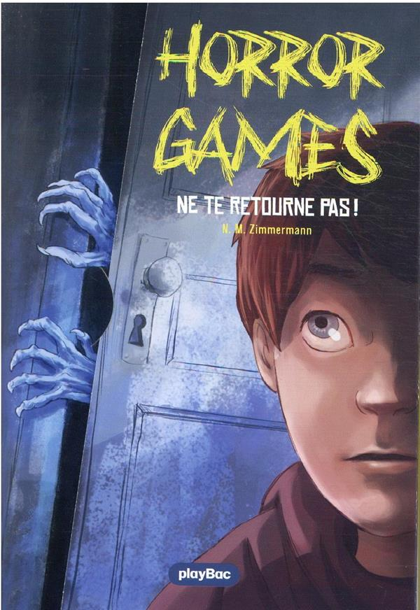 Horror games t.1 ; ne te retourne pas !