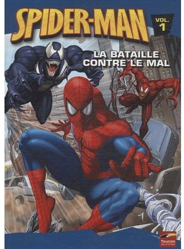 Spider-Man T.1 ; la bataille contre le mal