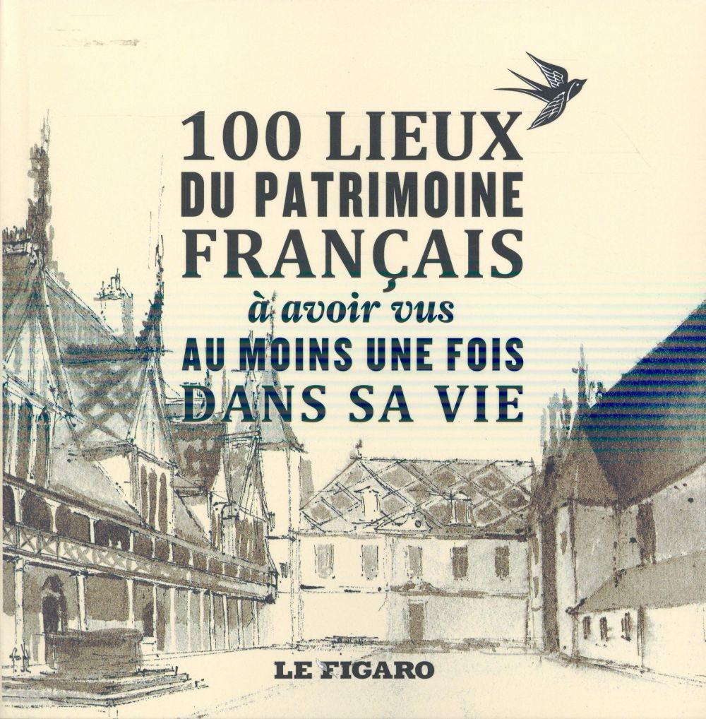 Les 100 lieux du patrimoine français à avoir vu au moins une fois dans sa vie