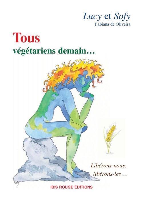 Tous végétariens demain...  - Fabiana De Oliveirea  - Fabiana Oliveira (de)