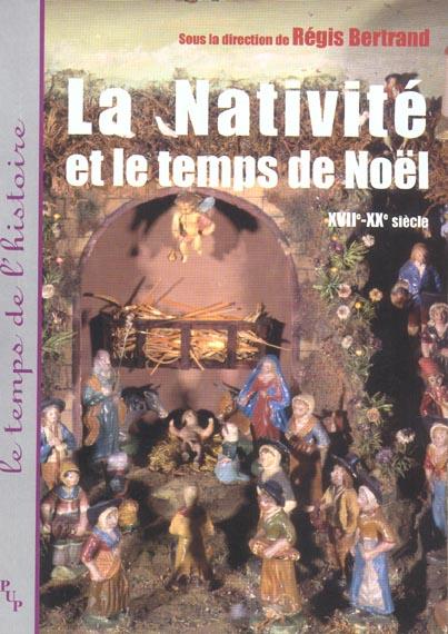 La nativite et le temps de noel - xviie-xxe siecle