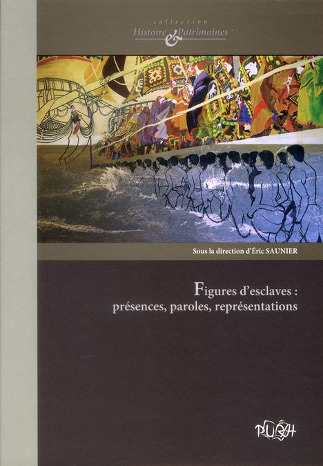 figures d'esclaves - presences, paroles, representations