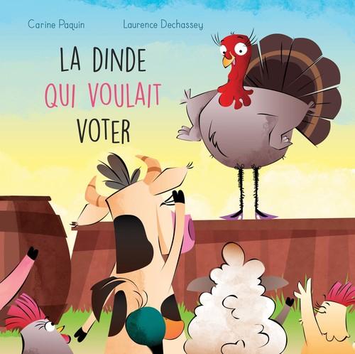 La dinde qui voulait voter
