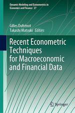 Vente Livre Numérique : Recent Econometric Techniques for Macroeconomic and Financial Data  - Gilles Dufrénot - Takashi Matsuki