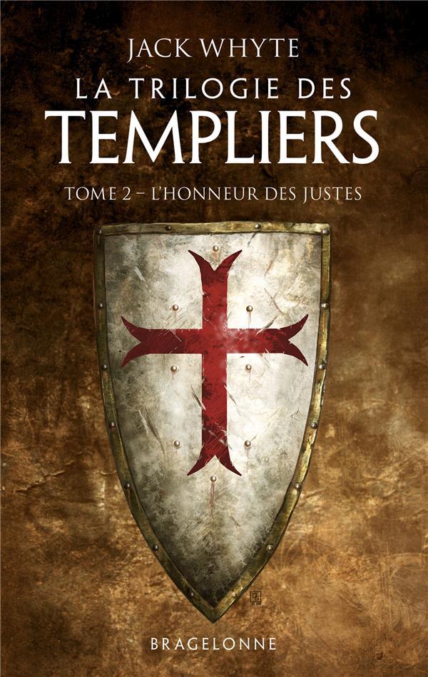 La trilogie des Templiers T.2 ; l'honneur des justes