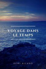 Voyage Dans Le Temps  - Dewi  Allano