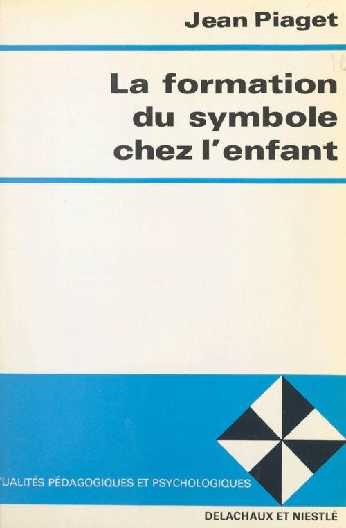 La formation du symbole chez l'enfant