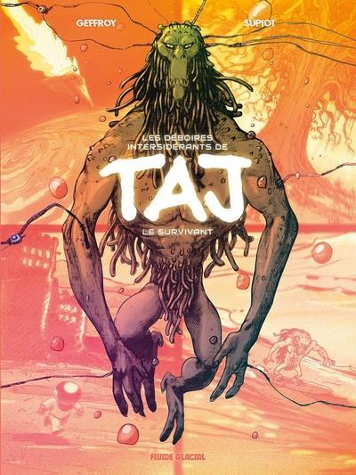 les déboires intersiderants de Taj le survivant t.1