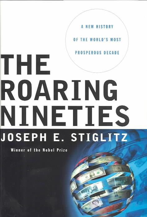The roaring nineties - a new history of the world's most prosperous decade