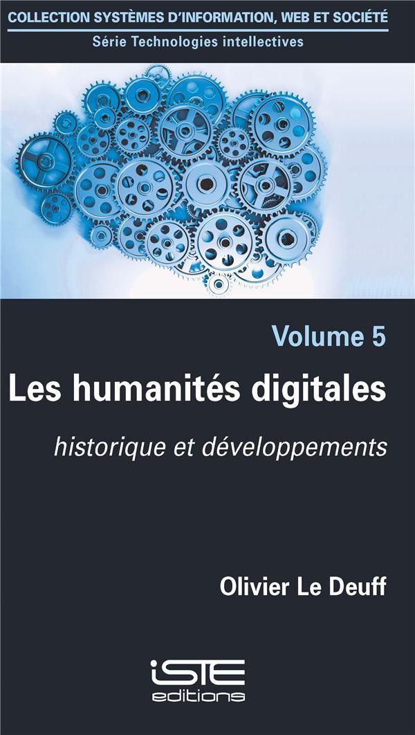 les humanités digitales ; historique et développements t.5