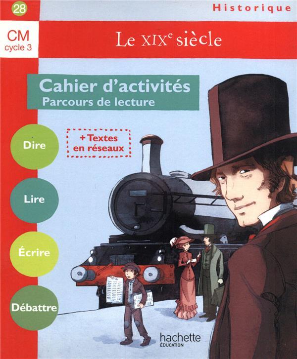 Le Bibliobus N  28 Cm - Le Xixe Siecle - Cahier D'Activites - Ed.2009