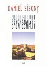 Vente Livre Numérique : Proche-Orient, psychanalyse d'un conflit  - Daniel Sibony