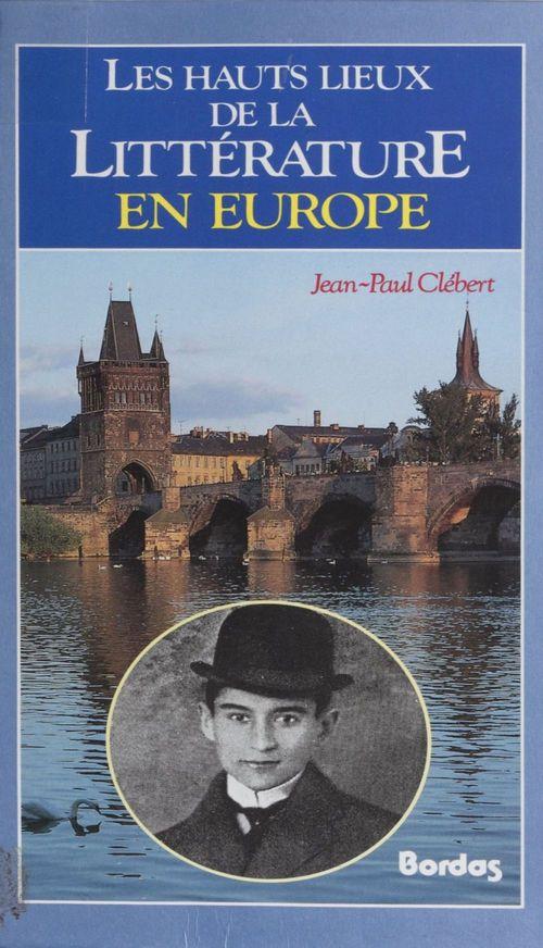 Les hauts lieux de la litterature en europe