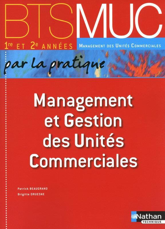 Management Et Gestion Des Unites Commerciales ; Bts Muc ; Livre De L'Eleve (Edition 2010)